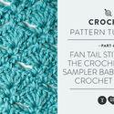 Fan Tail Stitch for the Crochet Stitch Sampler Baby Blanket Crochet Along