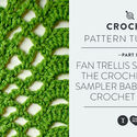 Fan Trellis Stitch for the Crochet Stitch Sampler Baby Blanket Crochet Along