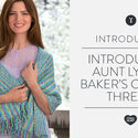 Introducing Aunt Lydia's Baker's Cotton Thread