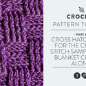 Cross Hatch Stitch for the Crochet Stitch Sampler Baby Blanket Crochet Along