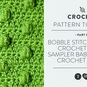 Bobble Stitch for the Crochet Stitch Sampler Baby Blanket Crochet Along