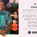 Jonah's Hands Knit A Scarf Without Needles!