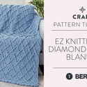 EZ Knitting: EZ Diamond Lattice  Blanket