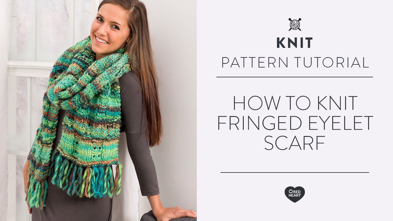 How to Knit Fringed Eyelet Scarf
