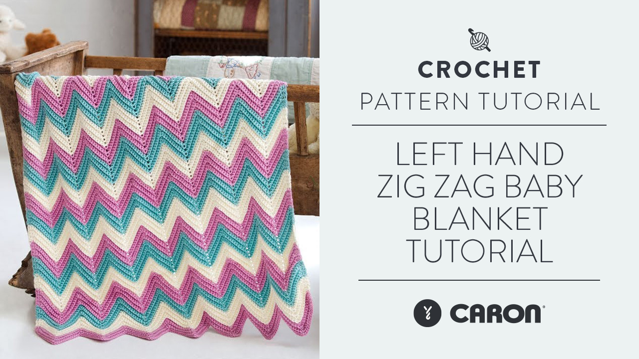 Left Hand: Zig Zag Baby Blanket Tutorial