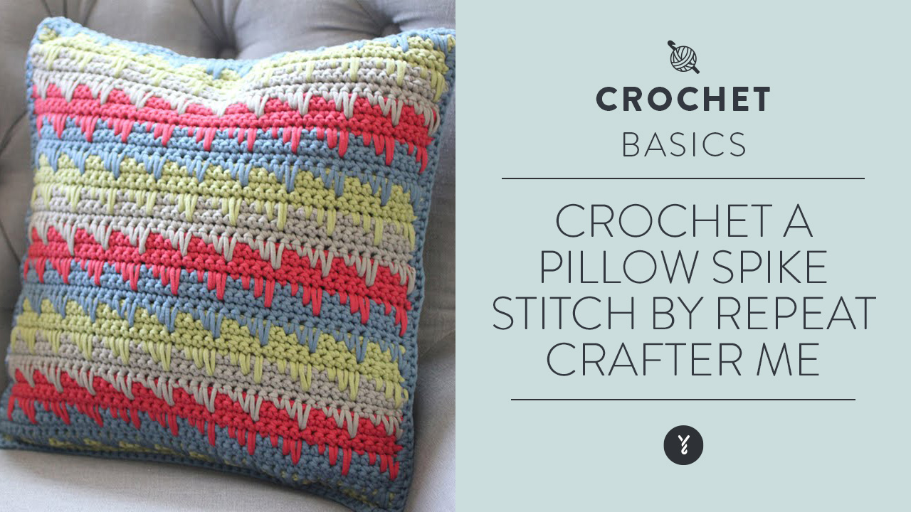 Crochet a Pillow: Spike Stitch by Repeat Crafter Me