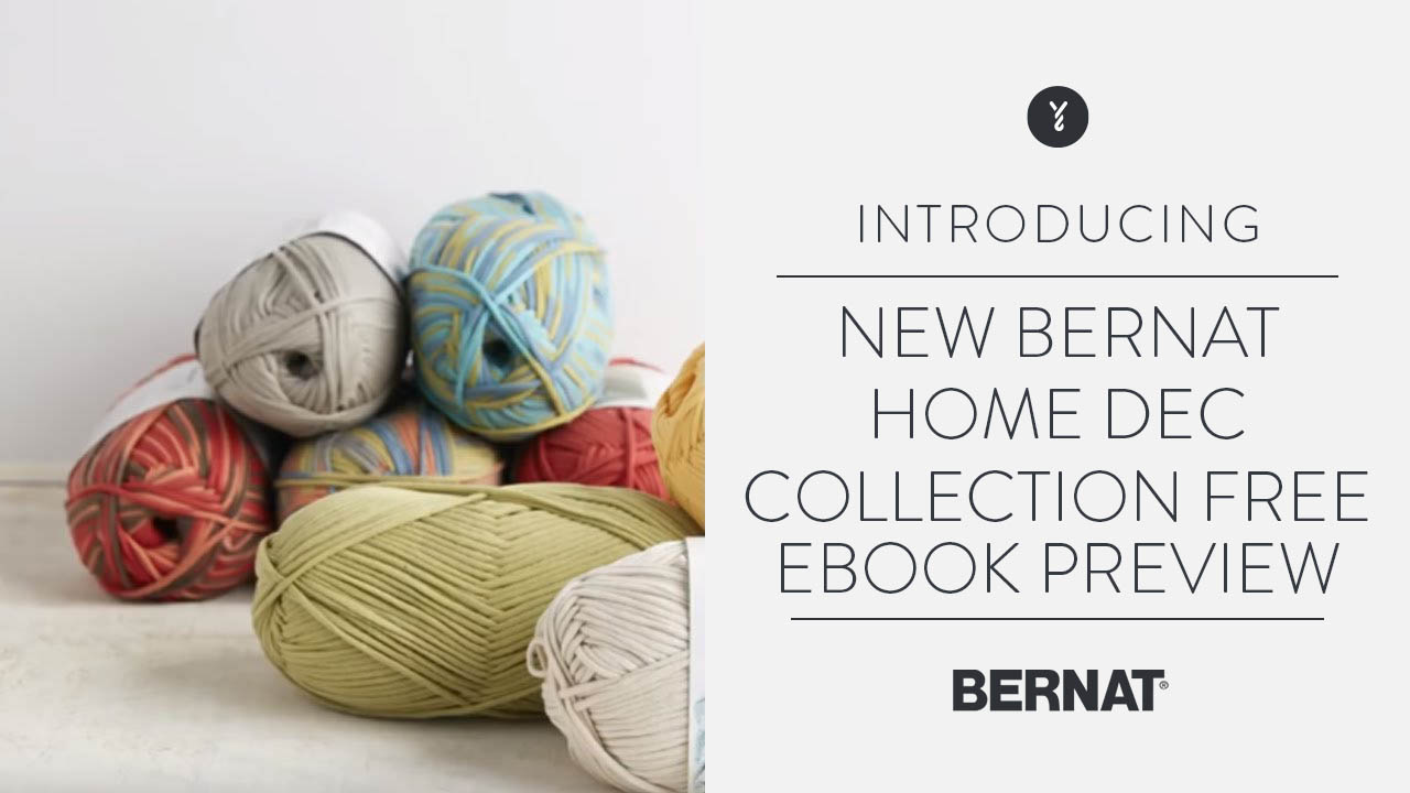 New Bernat Home Dec Collection - Free eBook Preview