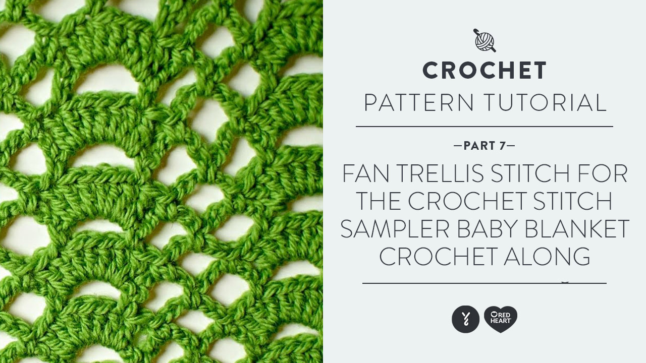 Fan Trellis Stitch for the Crochet Stitch Sampler Baby Blanket Crochet Along