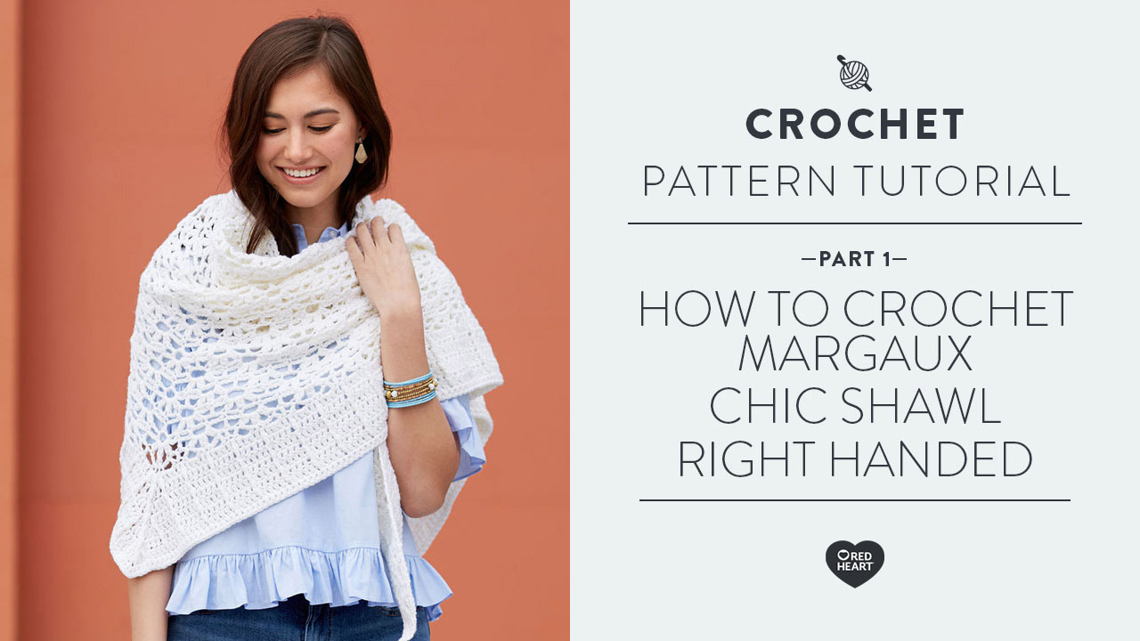 How to Crochet Margaux Chic Shawl [Right Handed] PART 1