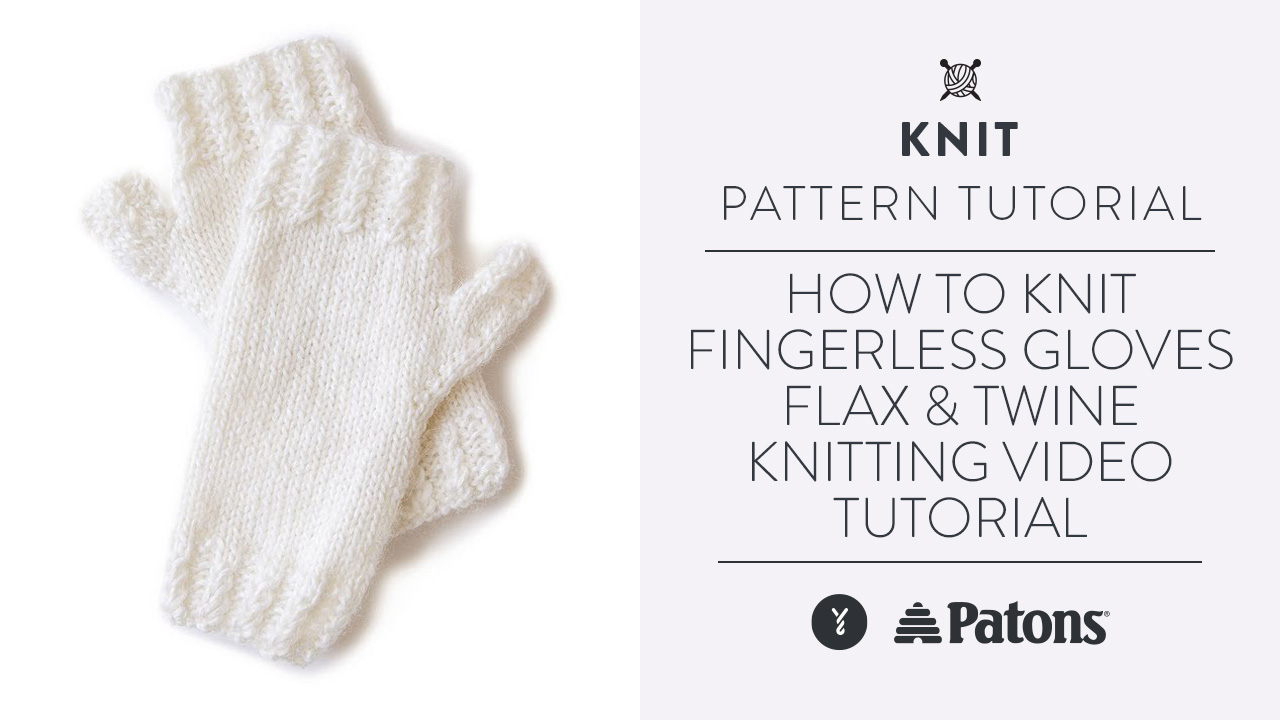 How To Knit Fingerless Gloves | Flax & Twine Knitting Video Tutorial