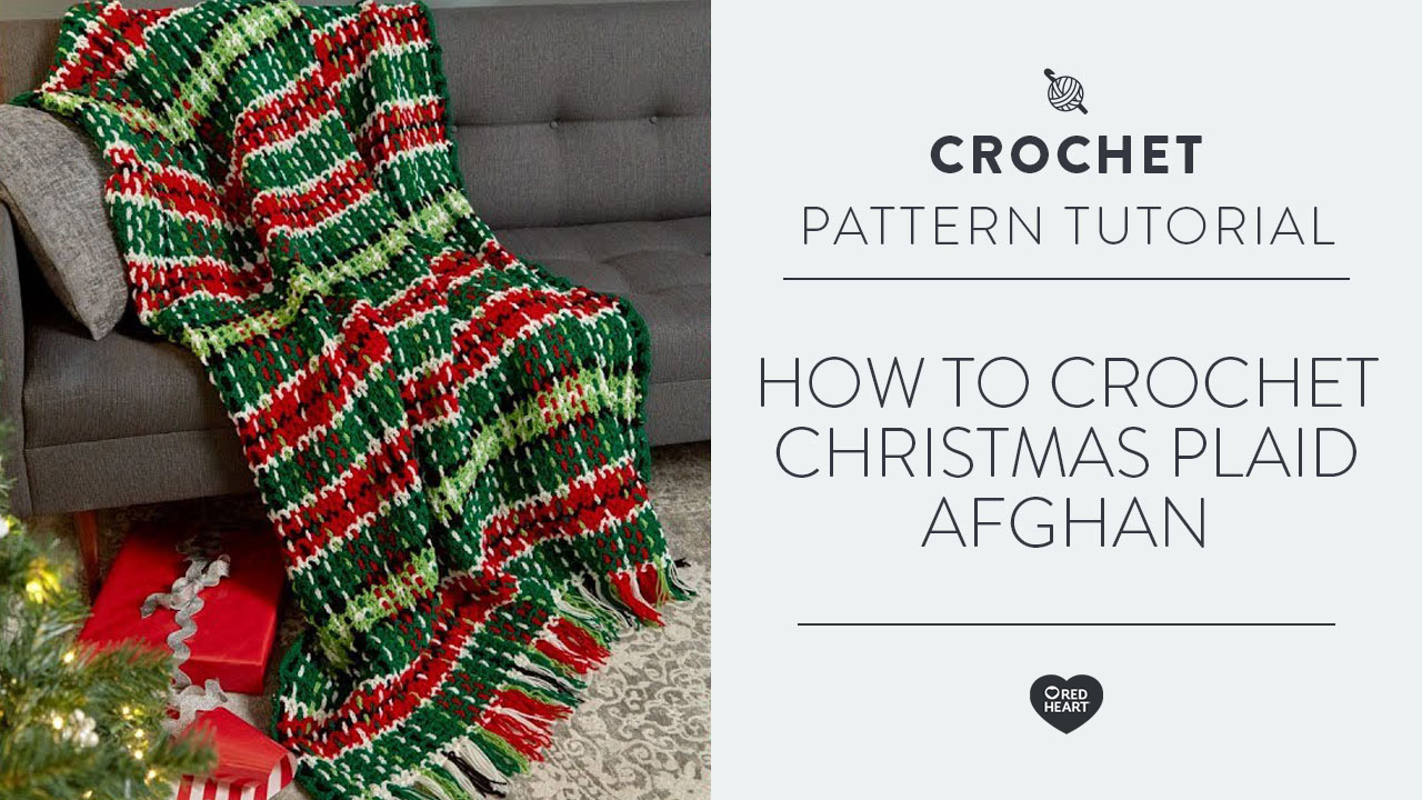 How to Crochet Christmas Plaid Afghan