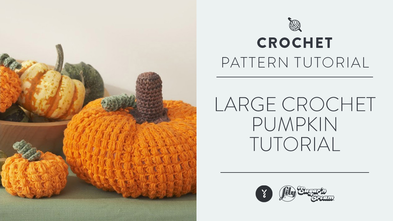 Large Crochet Pumpkin Tutorial