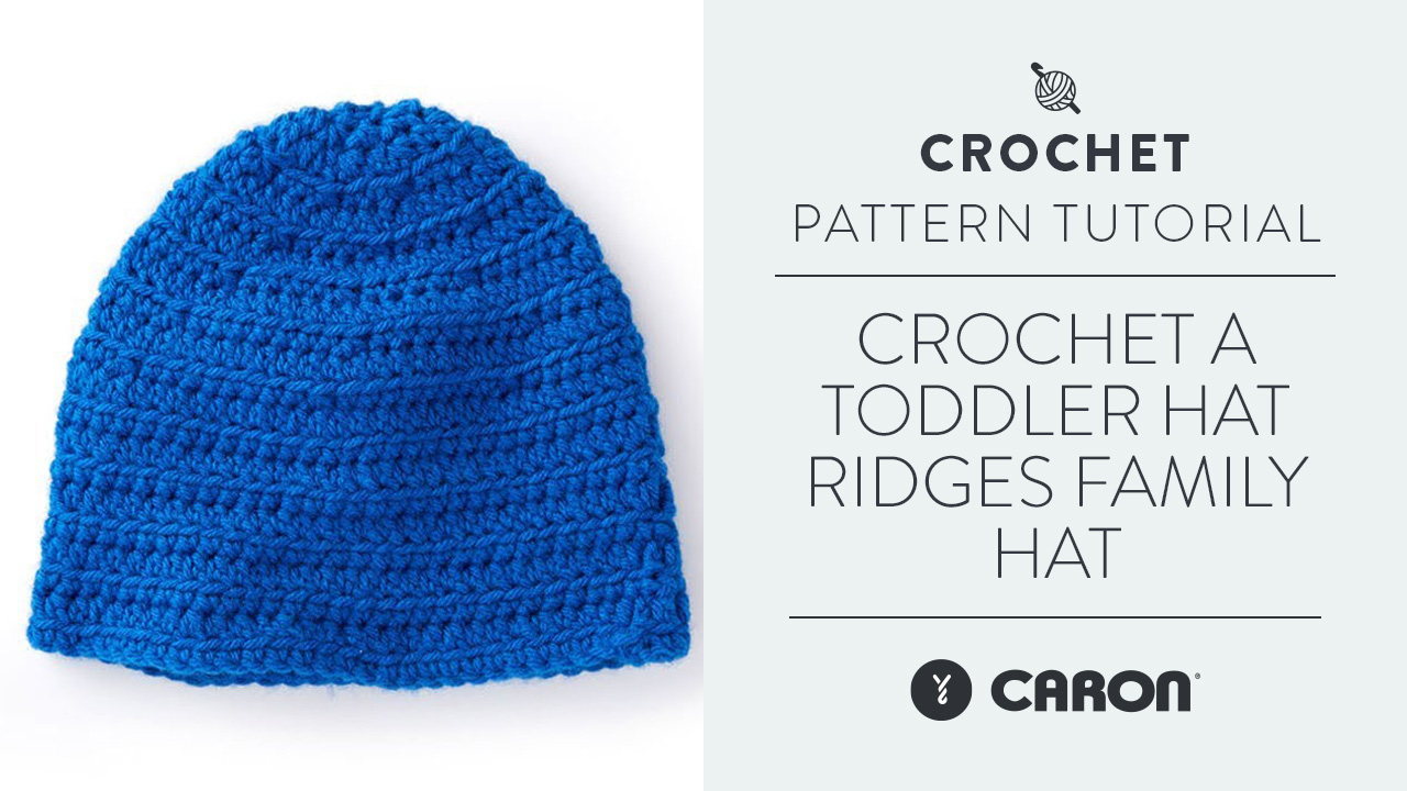 Crochet A Toddler Hat: Ridges Family Hat
