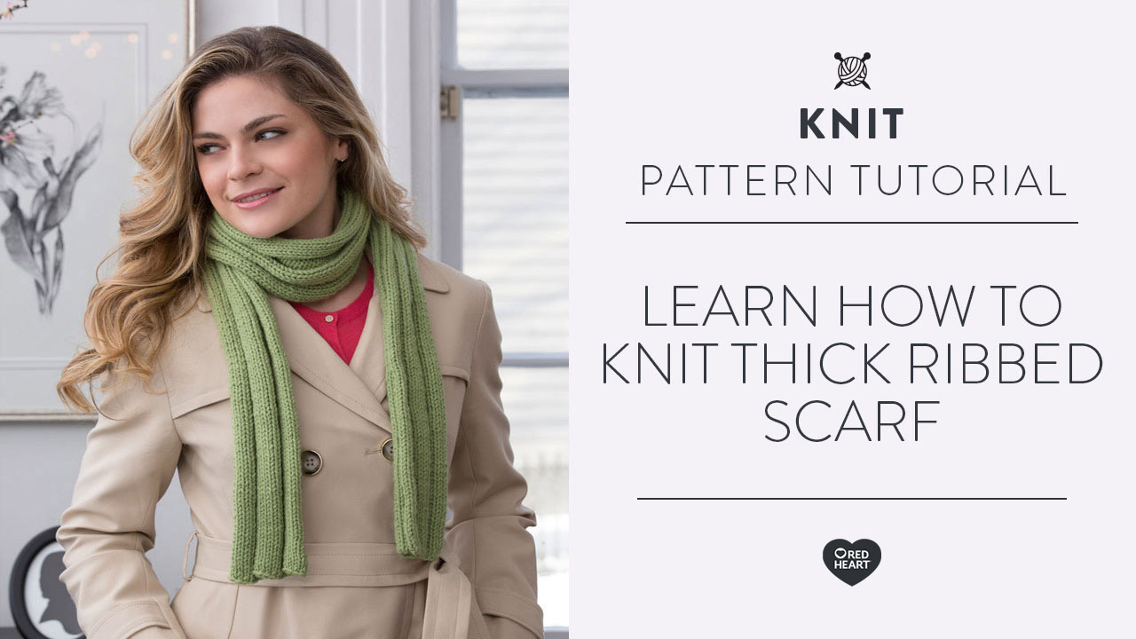 Learn How to Knit Thick Ribbed Scarf
