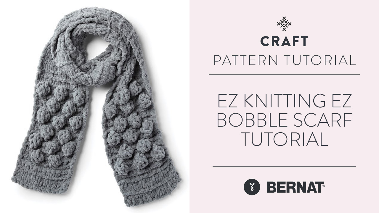 EZ Knitting: EZ Bobble Scarf Tutorial