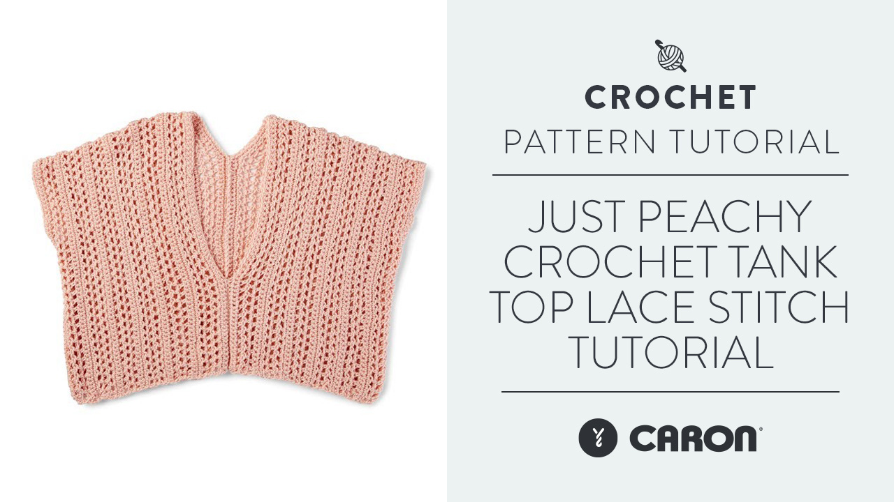 Just Peachy Crochet Tank Top | Lace Stitch Tutorial