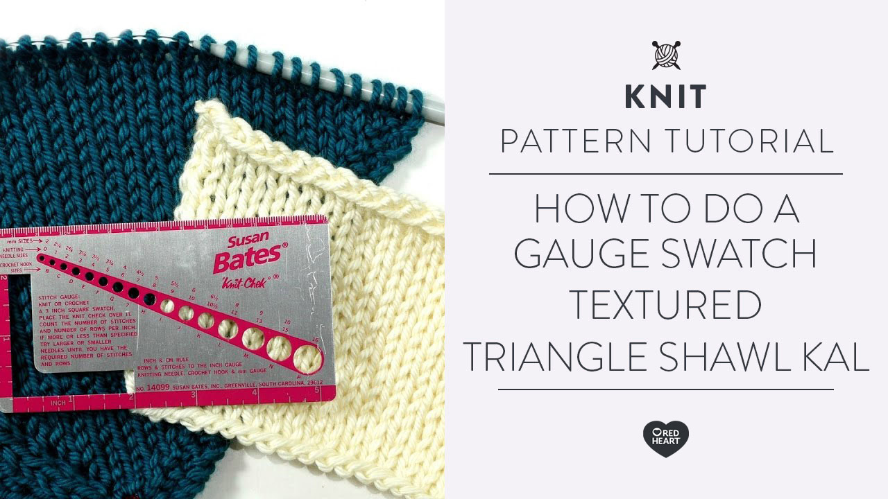 How to do a Gauge Swatch Textured Triangle Shawl KAL