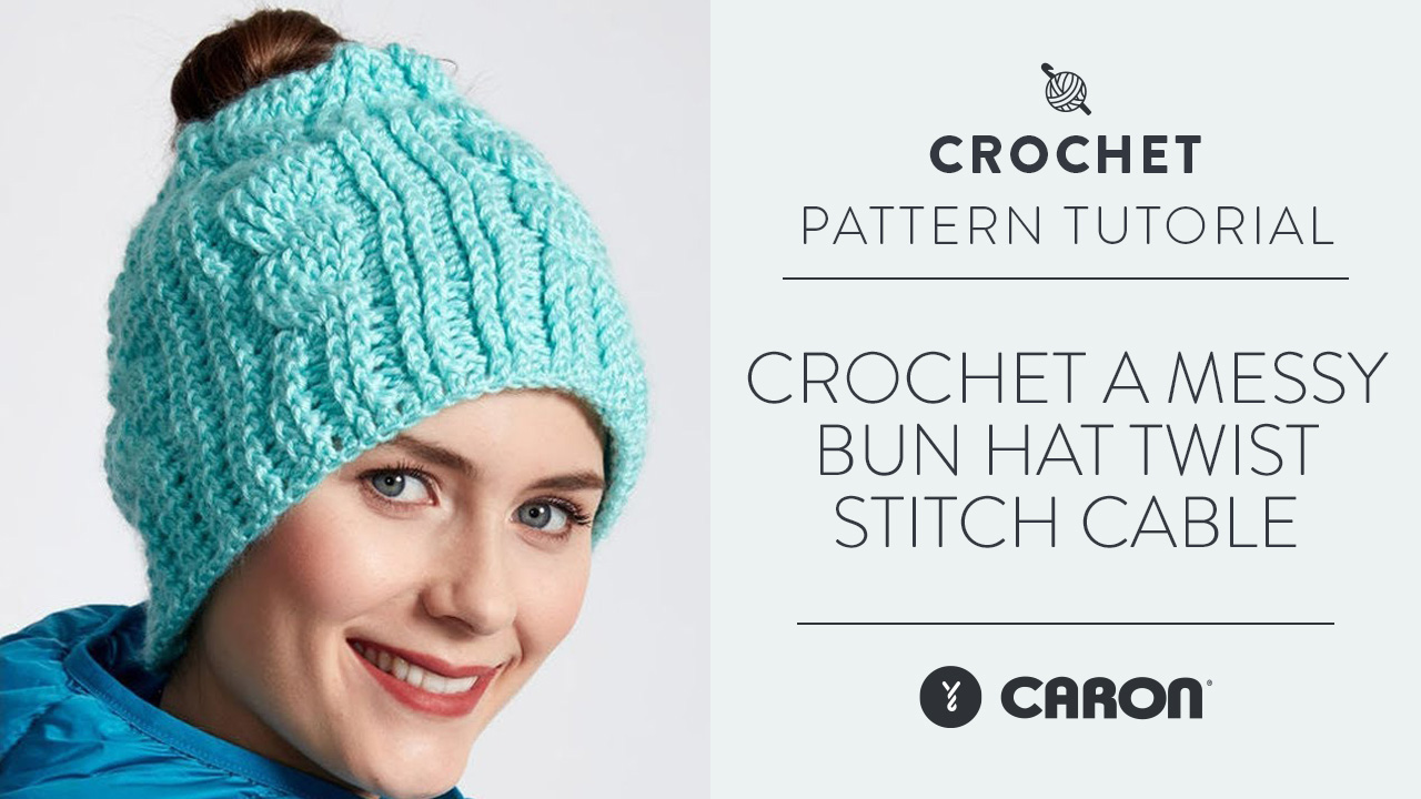 Crochet a Messy Bun Hat: Twist Stitch Cable