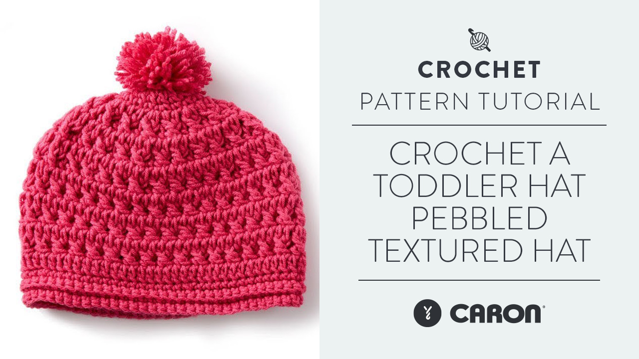 Crochet A Toddler Hat: Pebbled Textured Hat