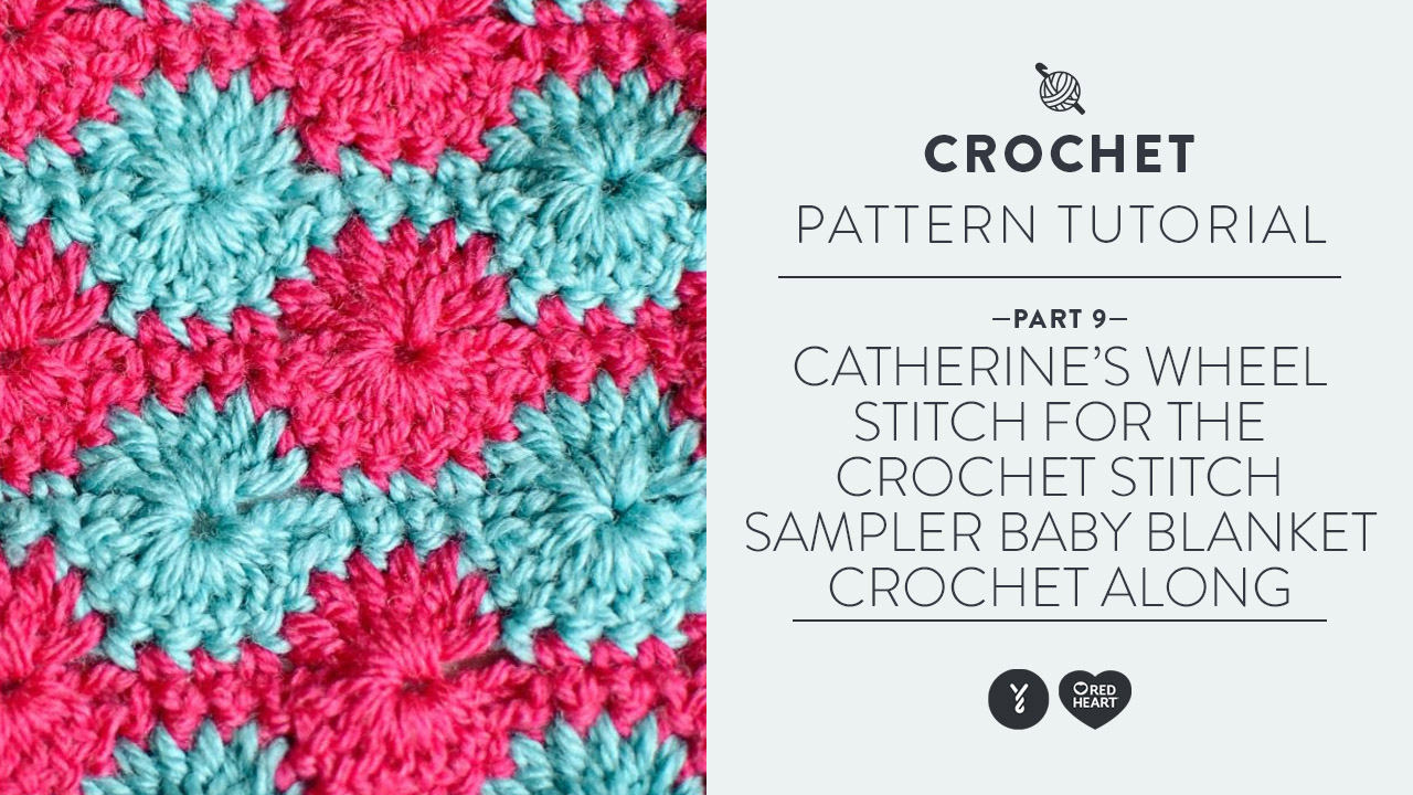 Catherine's Wheel for the Crochet Stitch Sampler Baby Blanket Crochet Along