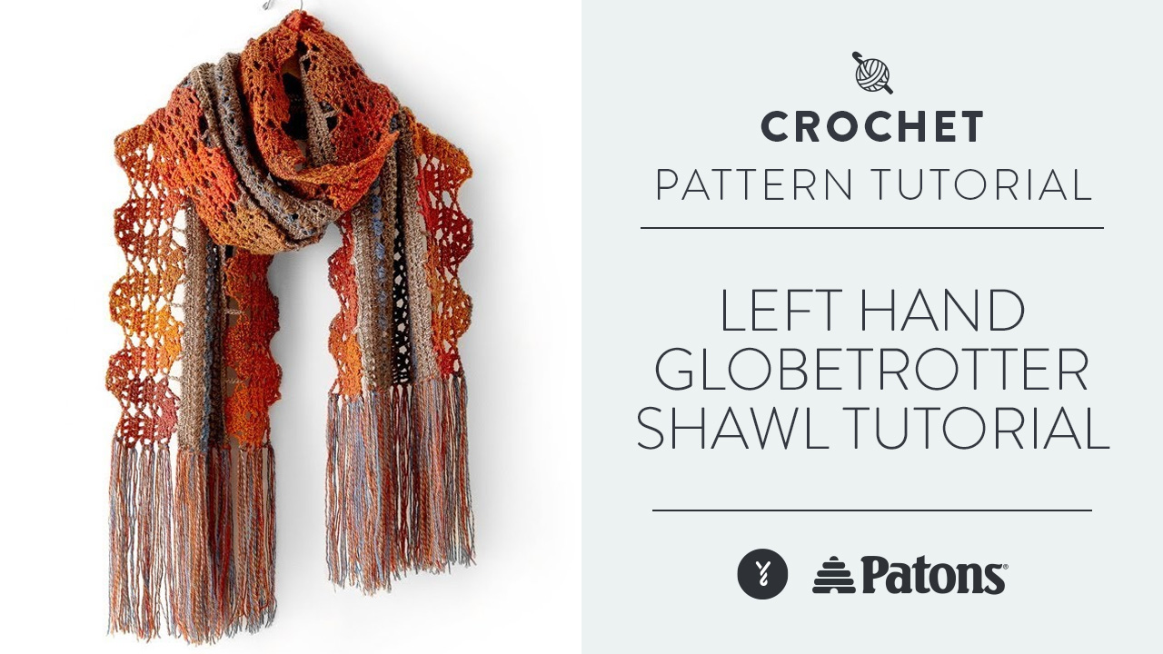 Left Hand: Globetrotter Shawl Tutorial