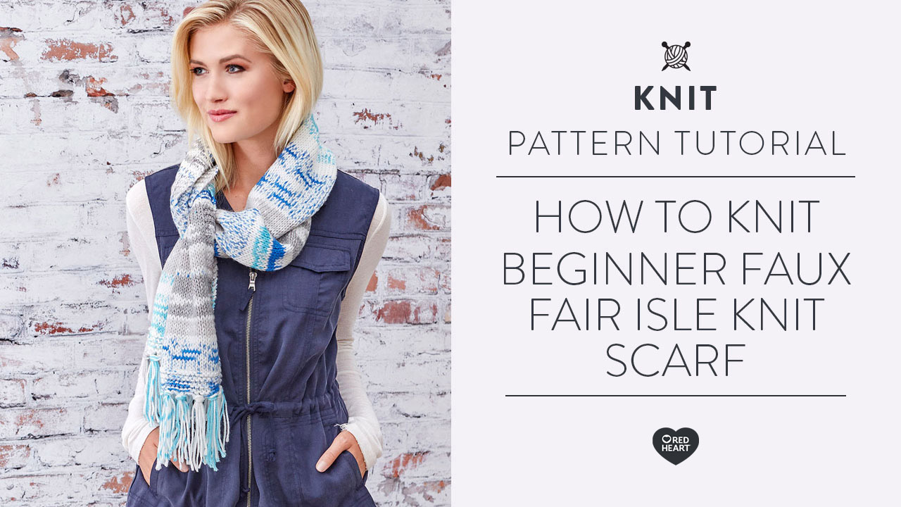 How to Knit Beginner Faux Fair Isle Knit Scarf