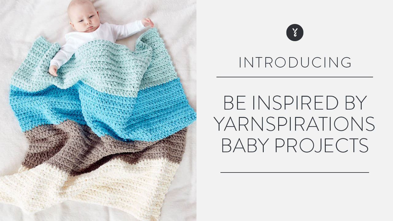 Be Inspired by Yarnspirations Baby Projects