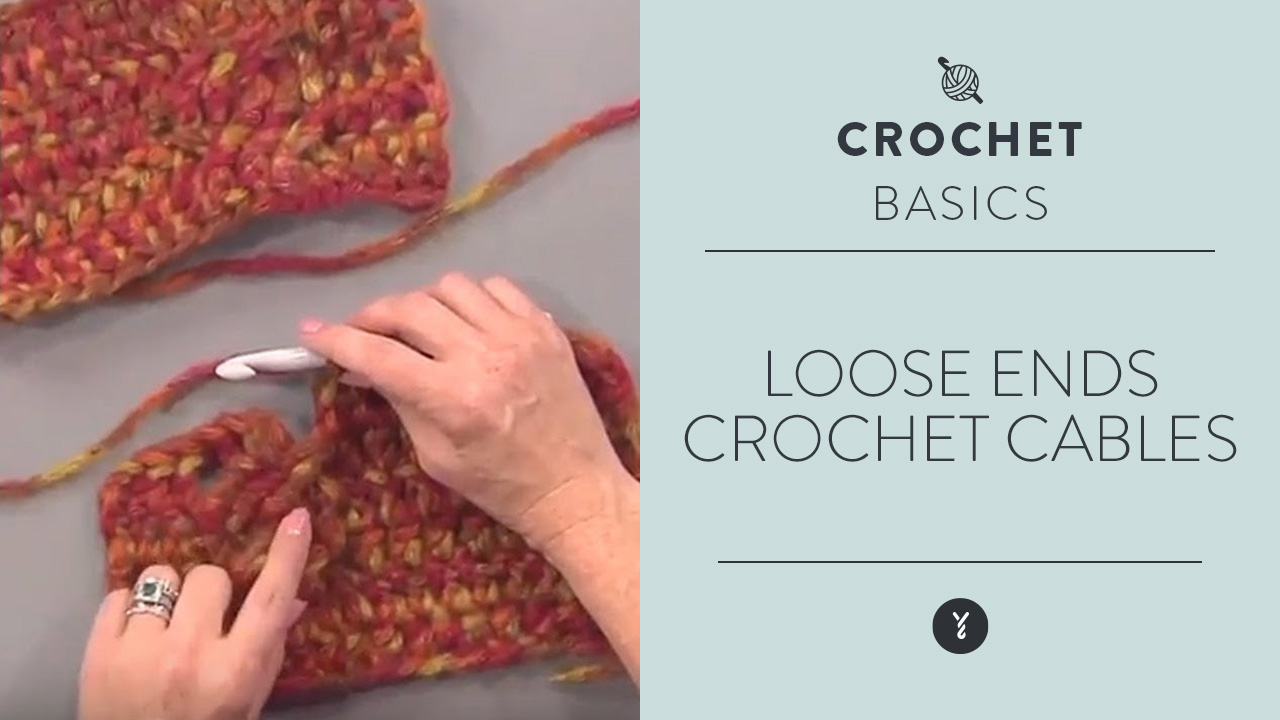Loose Ends:  Crochet Cables