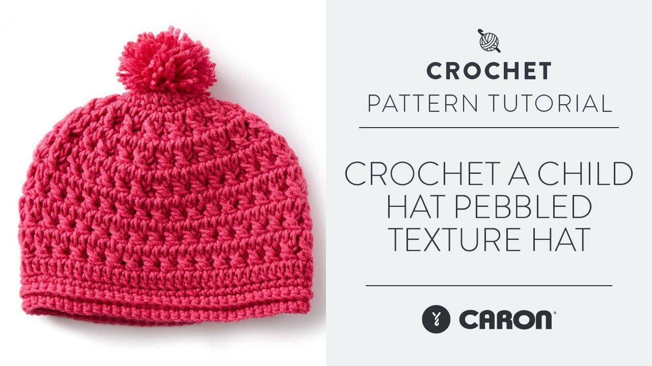 Crochet A Child Hat: Pebbled Texture Hat