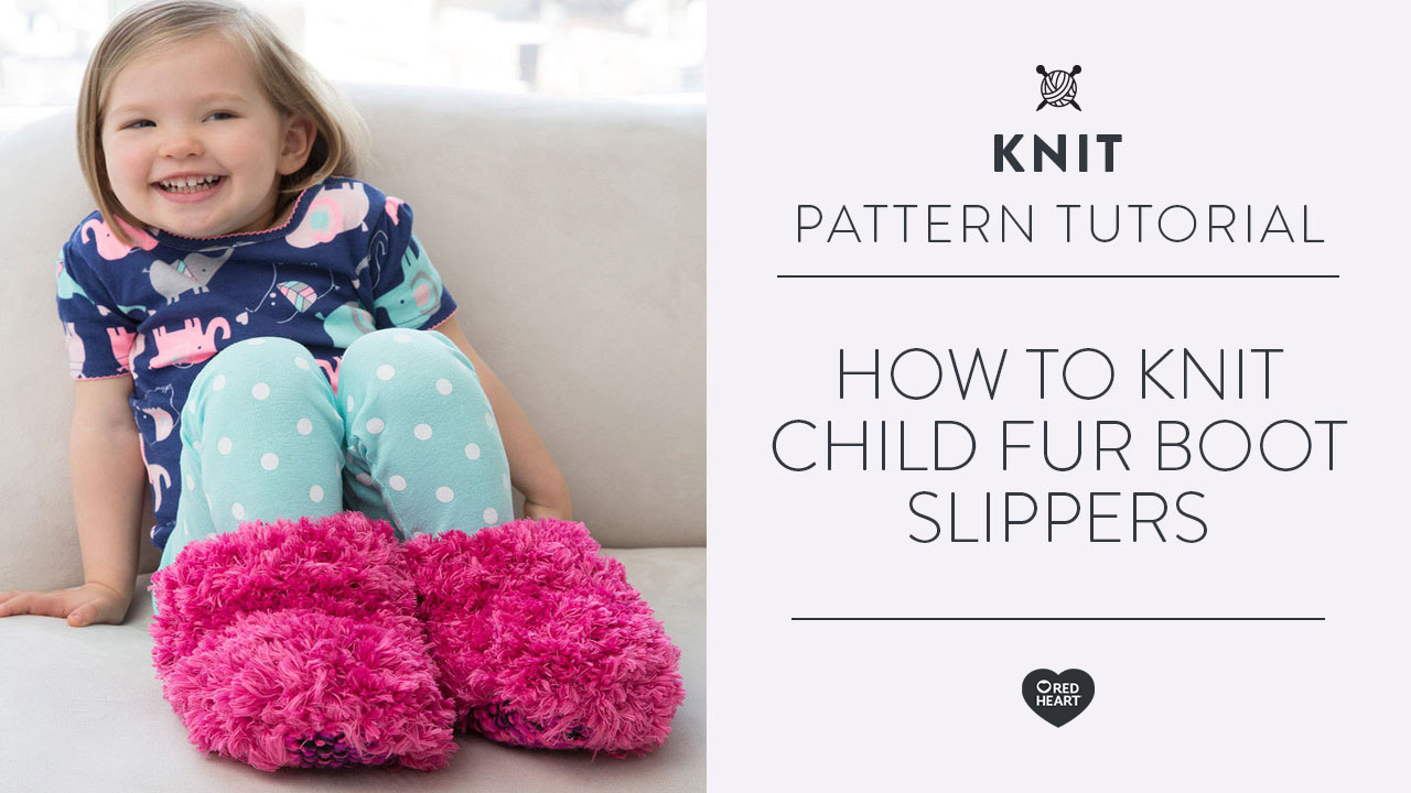 How to Knit Child Fur Boot Slippers