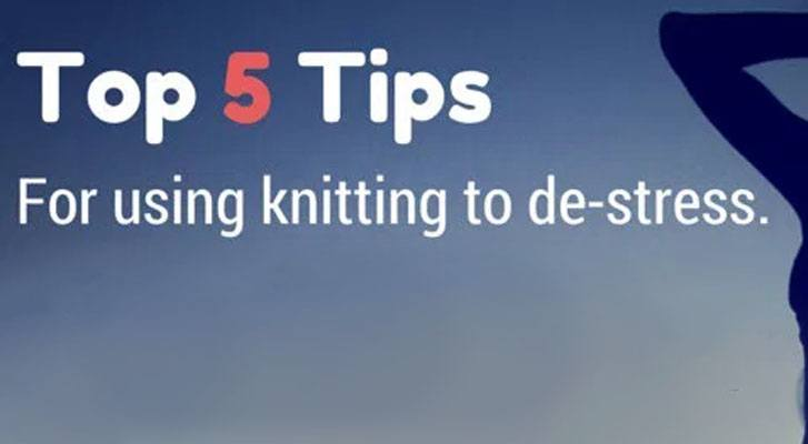 5 Tips for Using Knitting to De-Stress