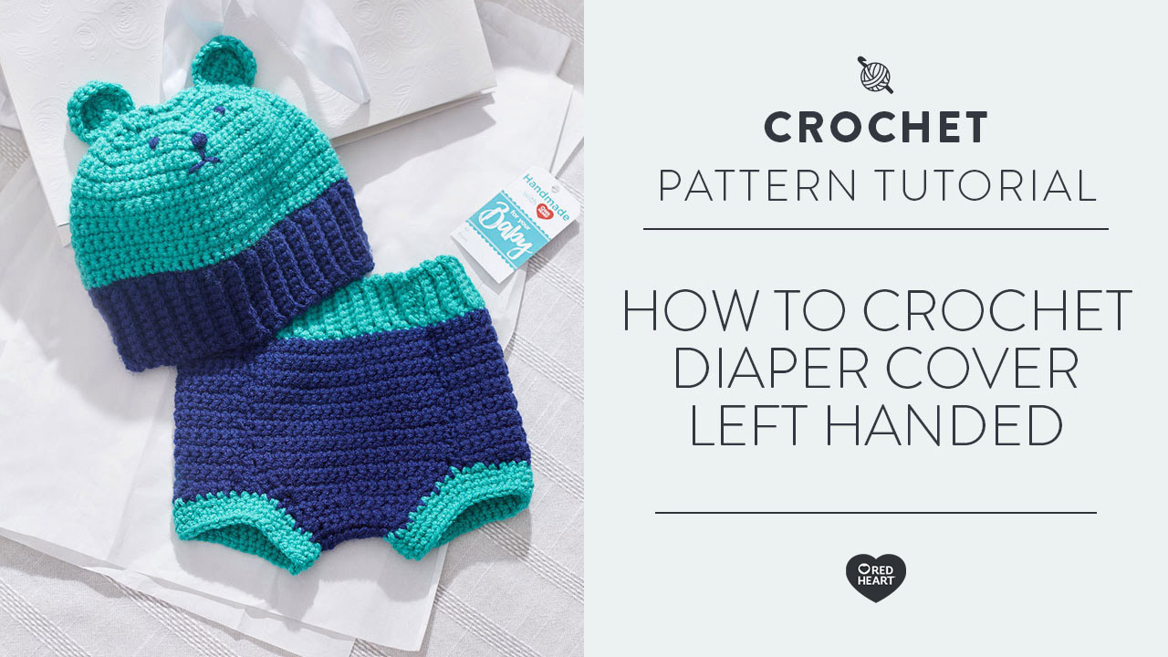 How to Crochet Diaper Cover [Left Handed]