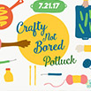 Anti-Boredom Month: Crafty Not Bored | Blog