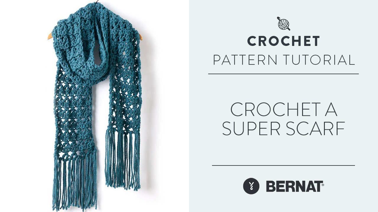 Crochet a Super Scarf