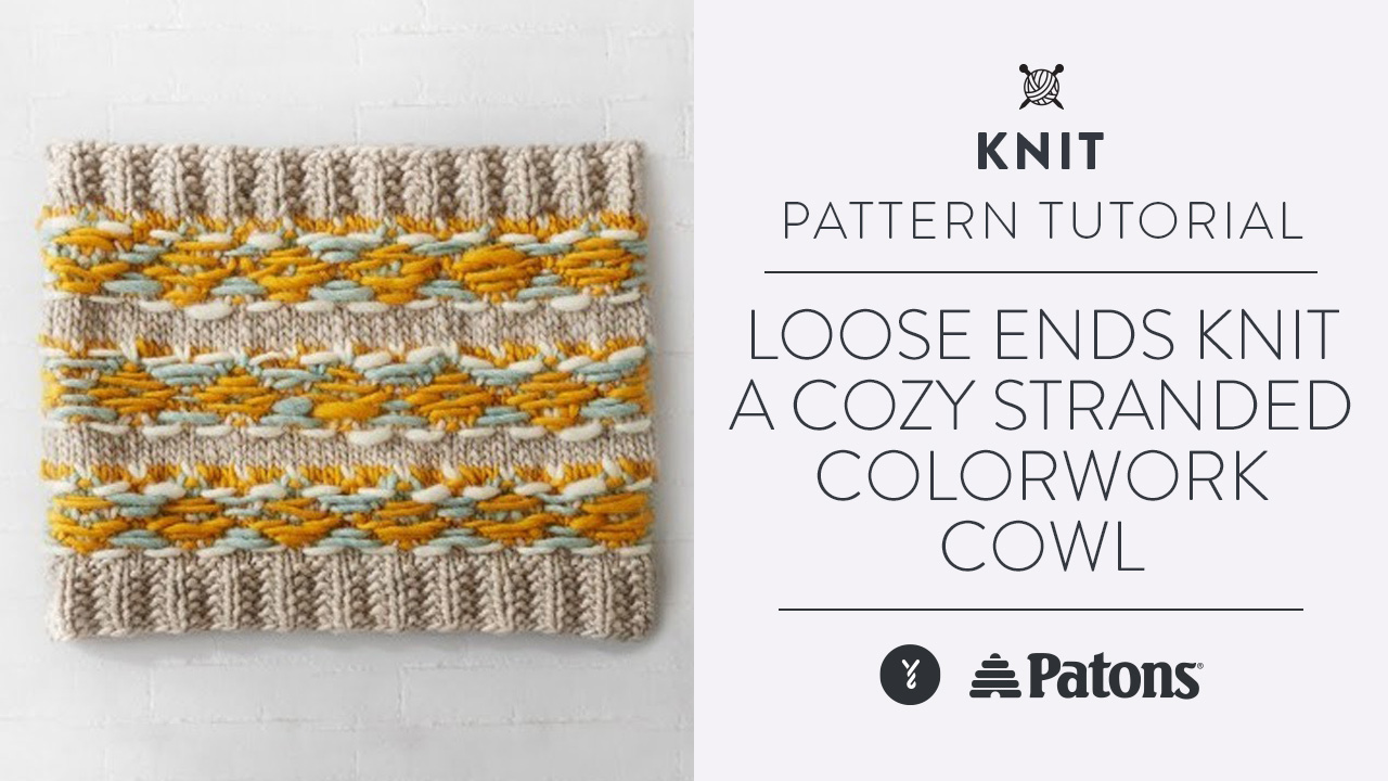 Loose Ends:  Knit a Cozy Stranded Colorwork Cowl