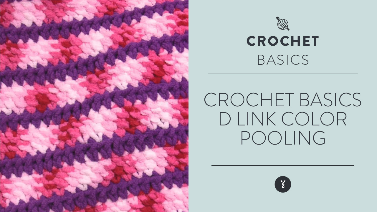 Crochet Basics: D Link Color Pooling