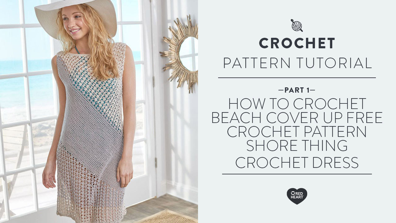How to Crochet Beach Cover Up Free Crochet Pattern Shore Thing Crochet Dress Part 1