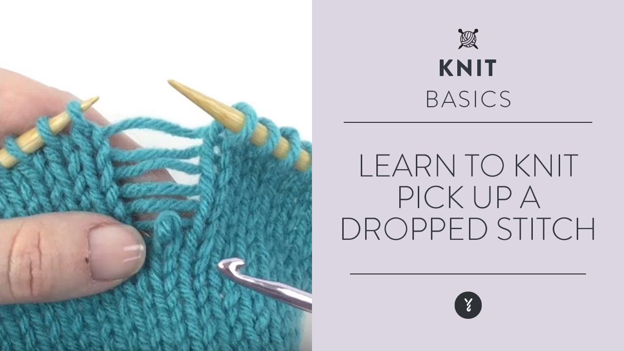 Learn to Knit:  Pick Up a Dropped Stitch
