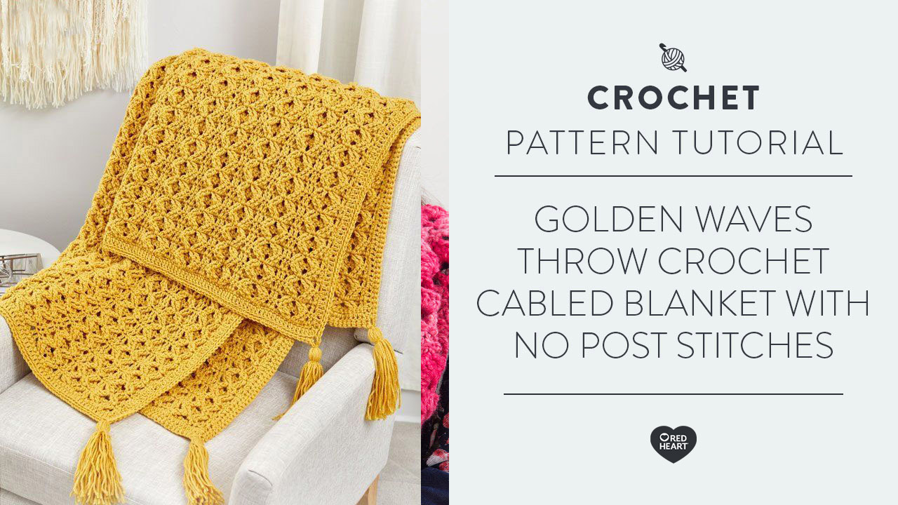 Golden Waves Throw | Crochet Cabled Blanket With No Post Stitches | Left Handed