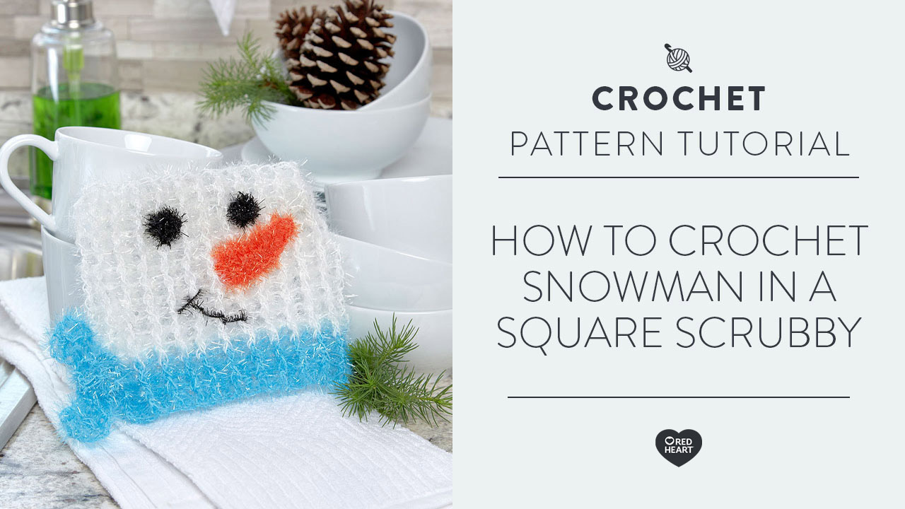 How to Crochet Snowman in a Square Scrubby