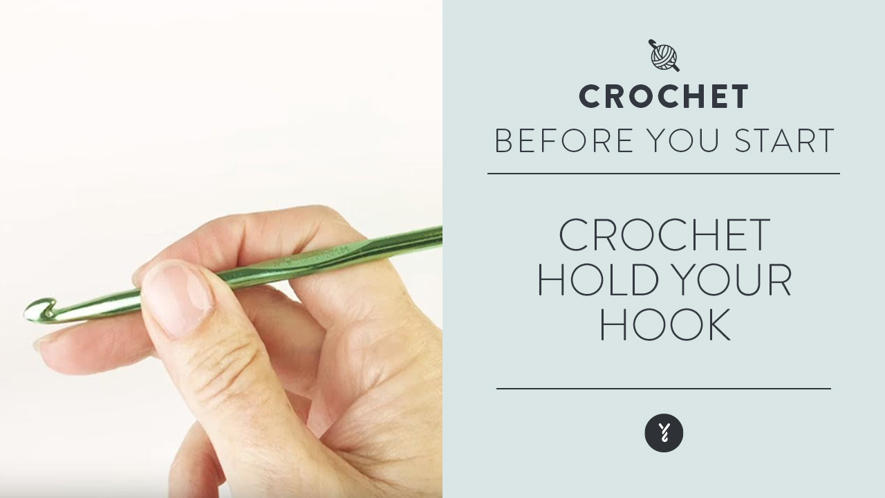Crochet:  hold your hook