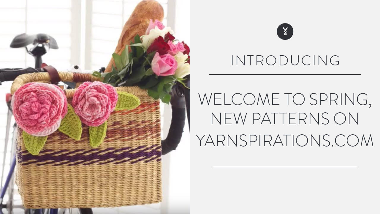 Welcome to Spring, New Patterns on Yarnspirations.com