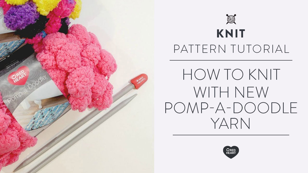 How to Knit with New Pomp-a-Doodle Yarn