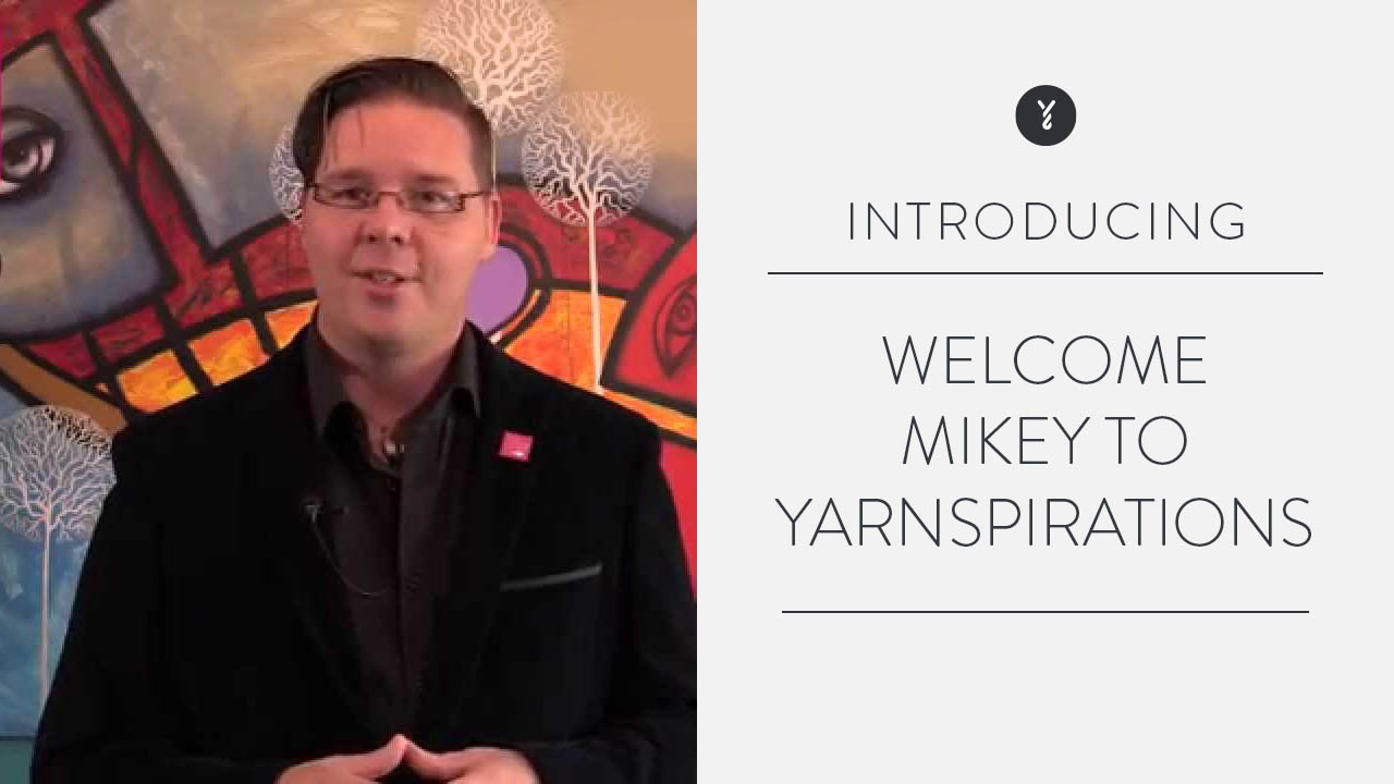 Welcome Mikey to Yarnspirations