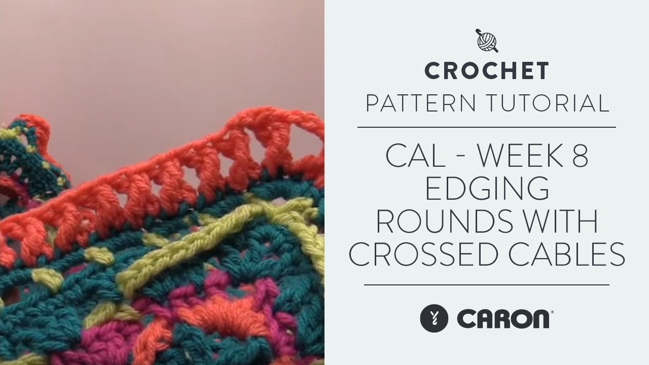 CAL - Week 8 - Edging Rounds with Crossed Cables