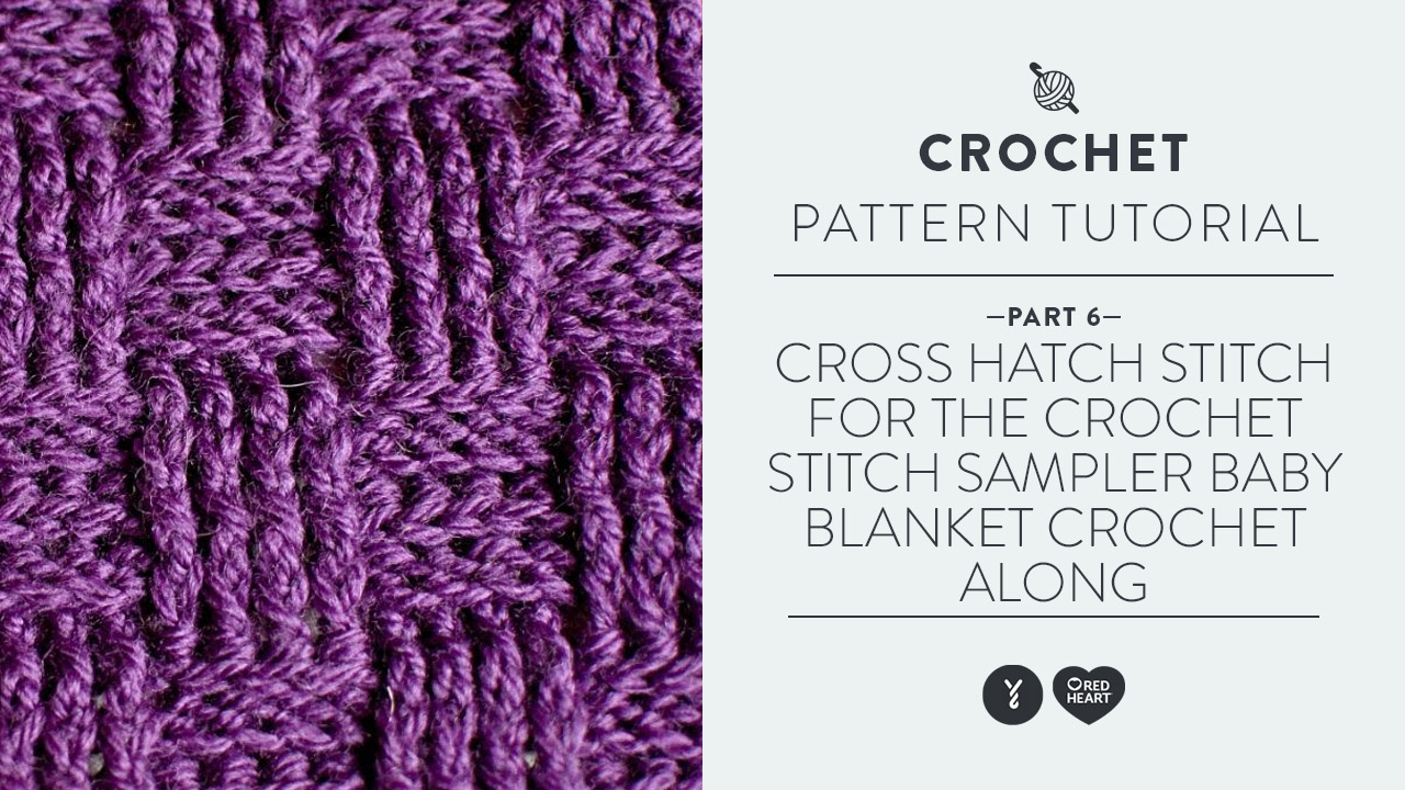 Cross Hatch Stitch for the Crochet Stitch Sampler Baby Blanket Crochet Along