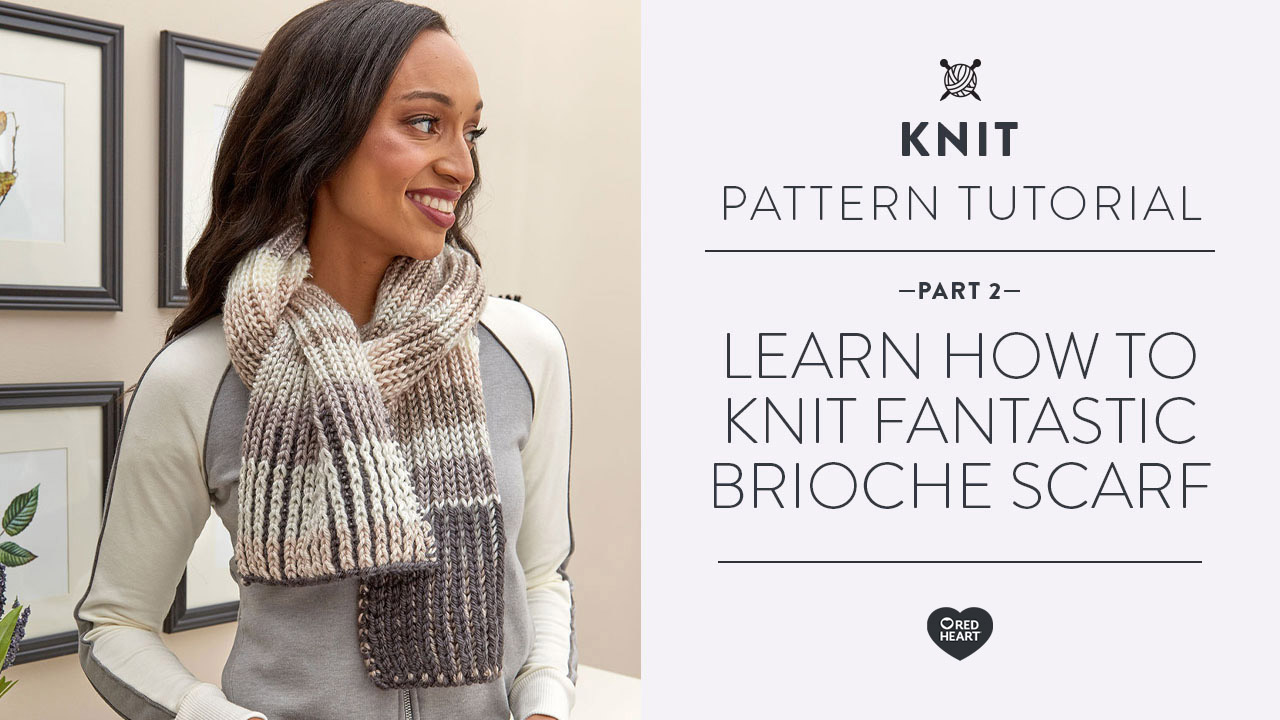 Learn How to Knit Fantastic Brioche Scarf part 2 of 3