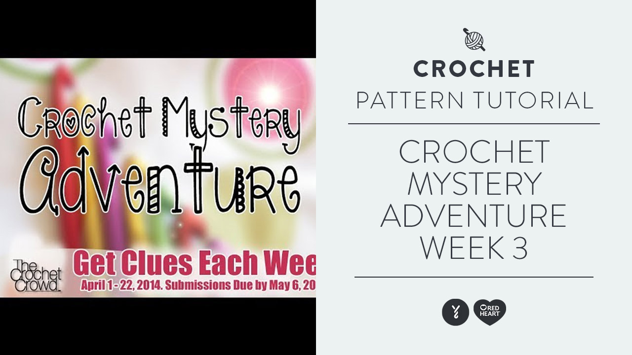 Crochet Mystery Adventure: Week 3