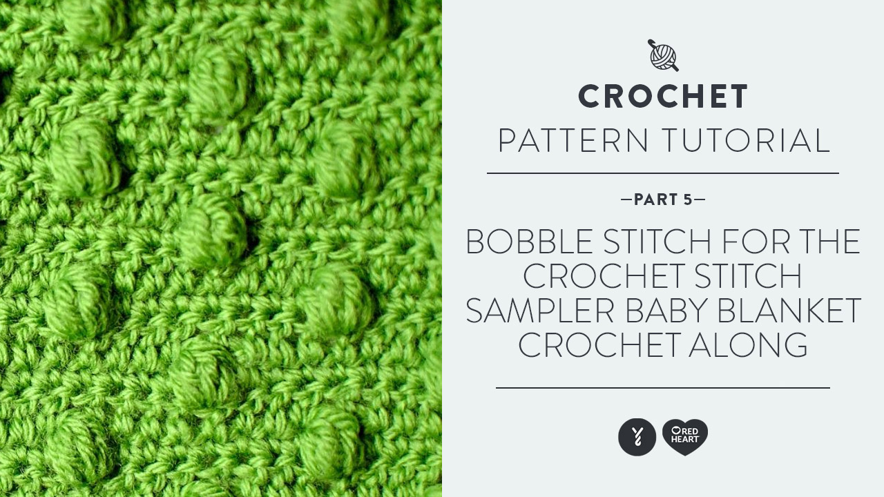 Bobble Stitch for the Crochet Stitch Sampler Baby Blanket Crochet Along