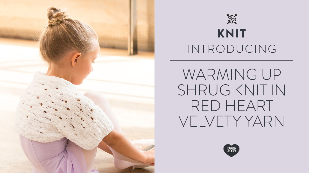 Warming Up Shrug Knit in Red Heart Velvety Yarn